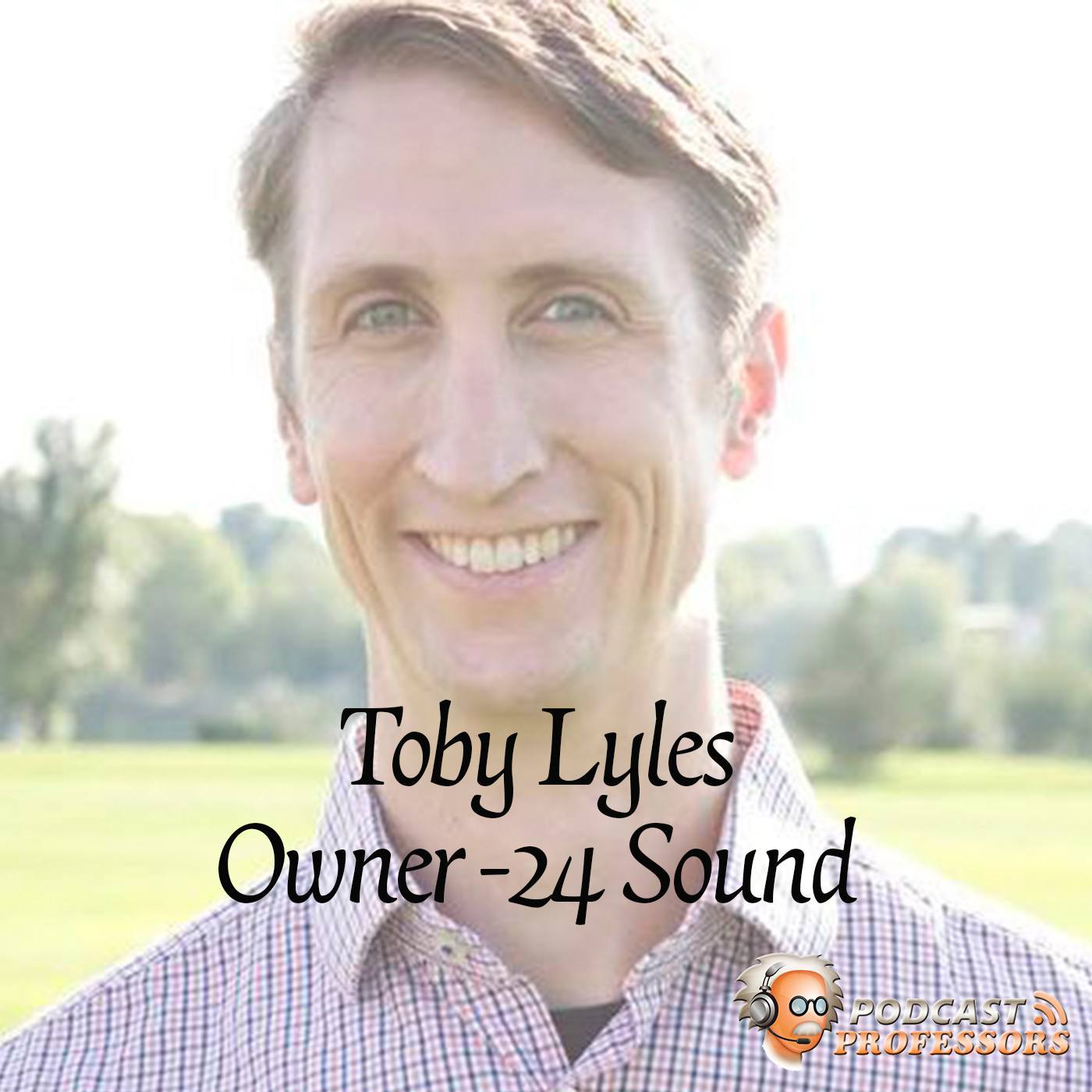 Toby Lyles 24 Sound Podcast Professors